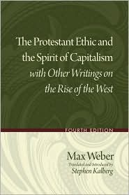 Stephen Kalberg - The Protestant Ethic and the Spirit of Capitalism with Other Writings on the Rise of the West
